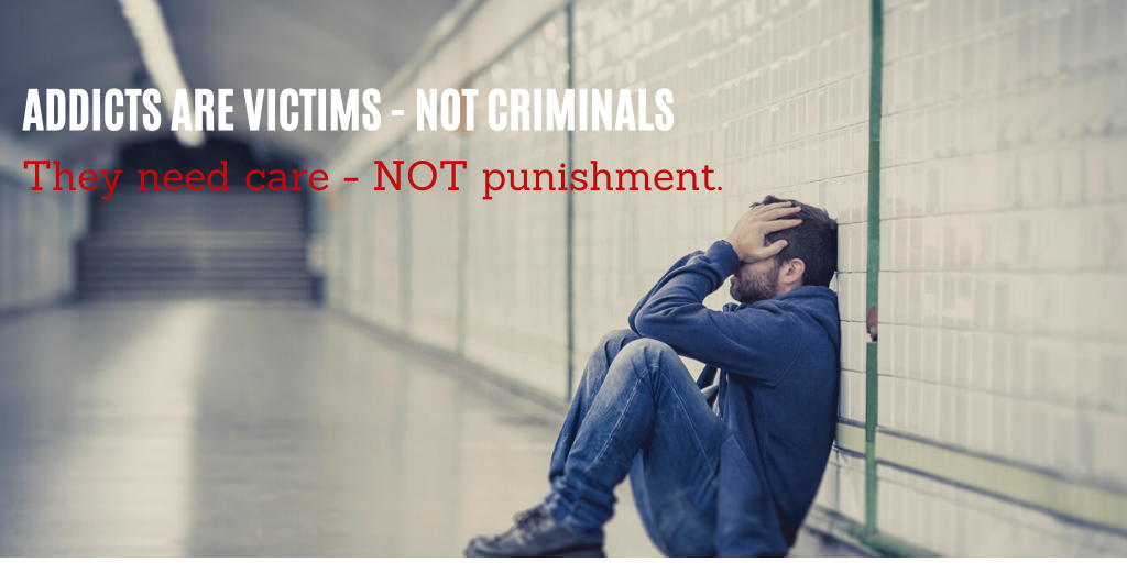 Addicts Are Victims - Not Criminals